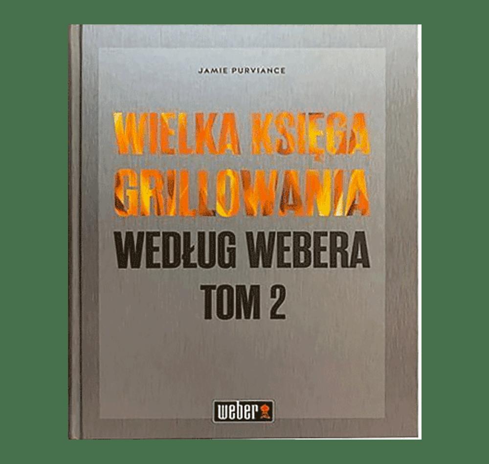 """""""WIELKA KSIĘGA GRILLOWANIA WEDŁUG WEBERA"""" TOM 2 View"""