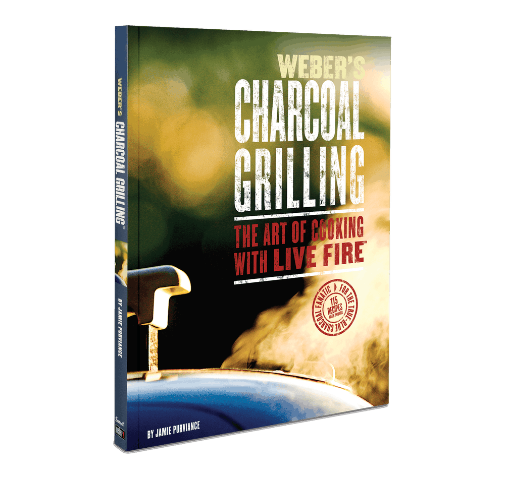 Weber's Charcoal Grilling: The Art of Cooking With Live Fire View